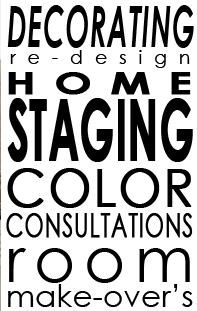Decorating, Re-Design, Home Staging, Color Consultations and Room Make-Over's